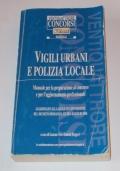 Vigili urbani e polizia locale. Manuale per la preparazione al concorso