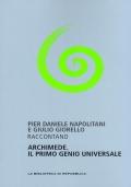 Archimede. Il primo genio universale