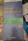 Industrie AgroAlimentari - 2 Trasformazioni -Prodotti - Qualità