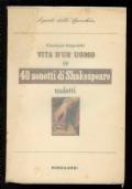 Vita d'un uomo - IV. Traduzioni - I. 40 sonetti di Shakespeare.