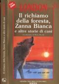 Il richiamo della foresta, Zanna Bianca e altre storie di cani
