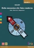 Dalla meccanica alla fisica moderna vol. 2 Onde -Elettricità - Magnetismo