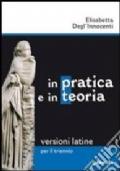 in pratica e in teoria, versioni latine per il triennio