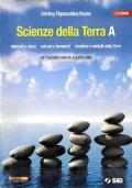 SCIENZE DELLA TERRA, Vol.A: minerali e rocce, vulcani e terremoti, strutture e modelli della terra + DVD - per il secondo biennio e quinto anno