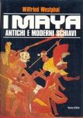 I Maya. Antichi e moderni schiavi