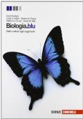 Biologia. Blu. Dalle cellule agli organismi. Per le Scuole superiori. Con espansione online