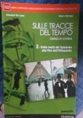 SULLE TRACCE DEL TEMPO 2 DALLA META' DEL SEICENTO ALLA FINE DELL'OTTOCENTO
