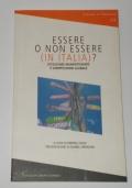 ESSERE O NON ESSERE (IN ITALIA) ?