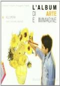 L' album di arte e immagine. Vol. A-B-C. Per la Scuola media. Con espansione online