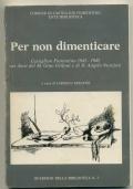 PER NON DIMENTICARE. CASTIGLION FIORENTINO 1943-1945 NEI DIARI DEL M. GINO GRIFONI E DI D. ANGELO NUNZIATI