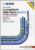 Le traiettorie della fisica. azzurro. Da Galileo a Heisenberg. Con interactive e-book ed espansione online. Vol. 1
