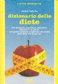 Dizionario delle diete: per dimagrire, ingrassare, depurarsi, mantenersi in saluti