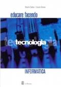 Educare facendo tecnologia. Informatica