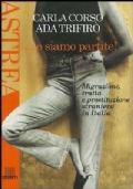 ... E SIAMO PARTITE - Migrazione, tratta e prostituzione straniera in Italia