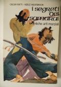 I segreti dei samurai - Le antiche arti marziali