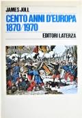 Cento anni d'Europa 1870/1970