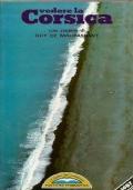 VEDERE LA CORSICA. Con pagine di Guy De Maupassant