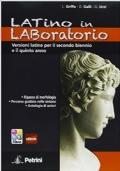 Latino in Laboratorio-Versione latine per il secondo biennio e il quinto anno