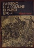 Alistair Horne L'ASSEDIO E LA COMUNE DI PARIGI 1870-71 Mondadori 1971