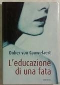 L'EDUCAZIONE DI UNA FATA