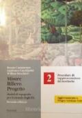 MISURE RILIEVO PROGETTO Moduli di Topografia per il Triennio degli ITG Seconda Edizione Vol. 2 Procedure di rappresentazione del territorio