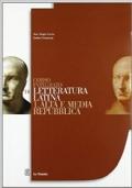 Corso integrato di Letteratura Latina 1. Alta e media repubblica
