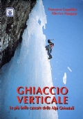 GHIACCIO VERTICALE. Le più belle cascate delle Alpi Orientali