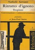 Ritratto d'ignoto / Conversazione e sottoconversazione / Tropismi