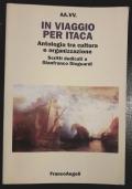 In viaggio per Itaca. Antologia tra cultura e organizzazione. Scritti edicati a Gianfranco Dioguardi