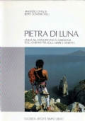 PIETRA DI LUNA. Guida all'arrampicata in Sardegna. 500 itinerari tra sole, mare e ginepro