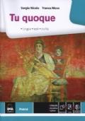 Tu quoque. Lingua, Testi, Civiltà + eBook + C.D.I.