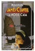 La nobil casa. Un romanzo di Hong Kong contemporanea - Volume primo
