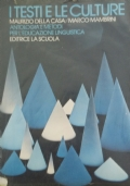 I testi e le culture - Antologia e metodi per l'educazione linguistica