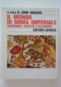 IL MONDO DI ROMA IMPERIALE - ECONOMIA SOCIETA' E RELIGIONE