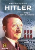 Hitler. Il figlio della Germania