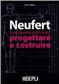 NEUFERT Enciclopedia Pratica per Progettare e Costruire