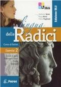 La lingua delle radici. Corso di latino. Esercizi. Ediz. blu. Con espansione online. Vol. 2