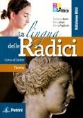 La lingua delle radici. Corso di latino. Teoria. Ediz. blu. Con espansione online