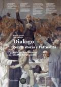 Dialogo con la storia e l'attualità. vol.2 Dalla metà del seicento alla fine del'Ottocento