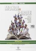 Mondi di parole: epica, letteratura italiana delle origini / con contenuti digitali integrativi