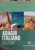 Adagio italiano itinerari senza fretta Tra natura e cultura