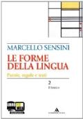 Le forme della lingua. La grammatica e la scrittura vol.1 + Il lessico vol.2