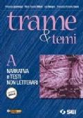 Trame e temi. Vol. A: Narrativa e testi non letterari. Con 300 pagine per leggere.