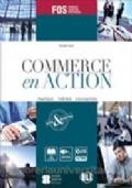Commerce en action. Per gli Ist. tecnici e professionali. Con espansione online