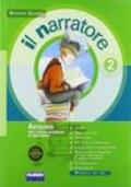 Il narratore. Con Laboratorio e progetti-La letteratura-Magazine. Ediz. auladigitale. Per la Scuola media. Con espansione online vol.2
