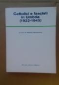 CATTOLICI E FASCISTI IN UMBRIA (1922-1945)