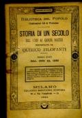 STORIA DI UN SECOLO DAL 1789 AI GIORNI NOSTRI - FASCICOLO QUARTO DAL 1866 AL 1889