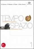 Tempo Spazio vol. 1 - Dal paleolitico a Roma repubblicana - Geografia generale e l'Europa