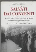 Salvàti dai conventi  L'aiuto della Chiesa agli ebrei di Roma durante l'occupazione nazista