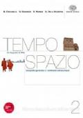 Tempo Spazio vol. 2 - Da Augusto al mille - Geografia generale e i continenti extraeuropei